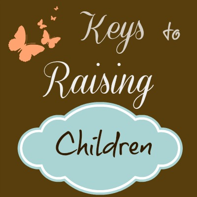 Keys To Raising Children  {Grandma's Column}