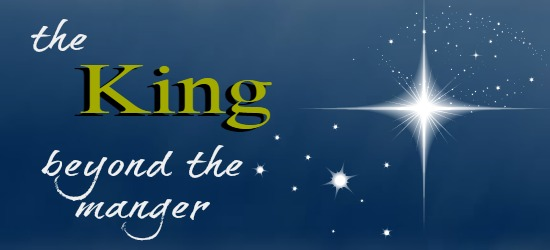 The King Beyond the Manger