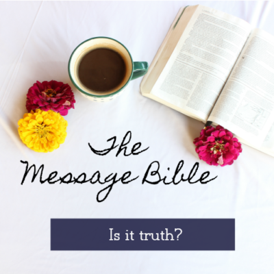 The Message Bible – Is It Truth?